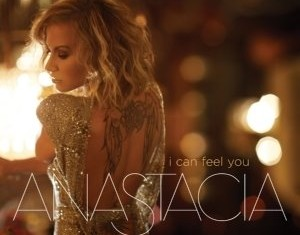 ANASTACIA : I Can Feel You
