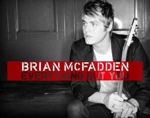 BRIAN McFADDEN : Everything But You
