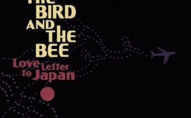 THE BIRD AND THE BEE : Love Letter To Japan