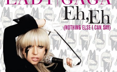 LADY GAGA : Eh Eh (Nothing Else I Can Say)