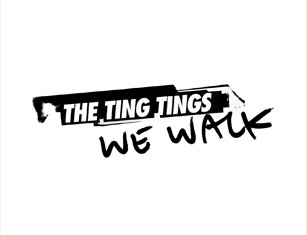 THE TING TINGS : We Walk