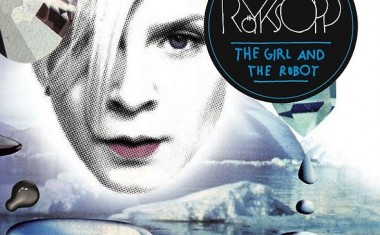 ROYKSOPP FTG. ROBYN : The Girl And The Robot