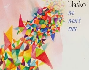 SARAH BLASKO : We Won't Run