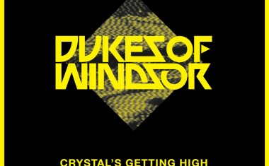 DUKES OF WINDSOR : Crystal's Getting High