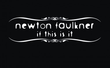 NEWTON FAULKNER : If This Is It