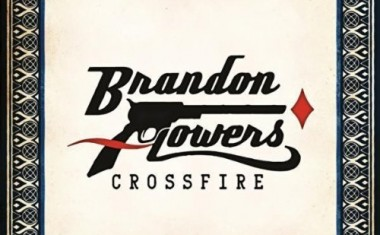 BRANDON FLOWERS : Crossfire