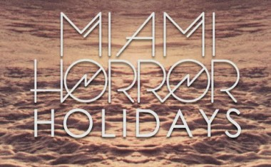 MIAMI HORROR : Holidays