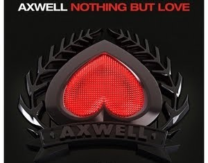 AXWELL : Nothing But Love
