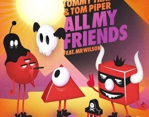 TOMMY TRASH & TOM PIPER : All My Friends