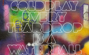 COLDPLAY : Every Teardrop Is A Waterfall