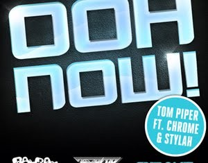 TOM PIPER FTG. CHROME & STYLAH : Ooh Now!