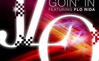 JENNIFER LOPEZ FTG. FLO RIDA : Goin' In
