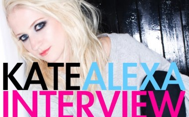 INTERVIEW : Kate Alexa
