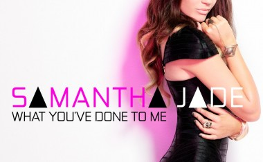 SAMANTHA JADE : What You've Done To Me