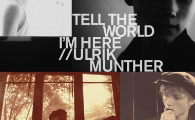 ULRIK MUNTHER : Tell The World I'm Here