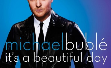 MICHAEL BUBLÉ : It's A Beautiful Day