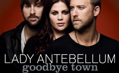 LADY ANTEBELLUM : Goodbye Town