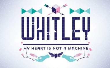 WHITLEY : My Heart Is Not A Machine