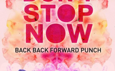 BACK BACK FORWARD PUNCH : Don't Stop Now