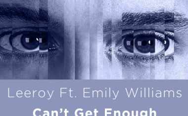 LEEROY FTG. EMILY WILLIAMS : Can't Get Enough