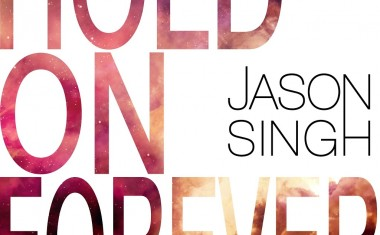 JASON SINGH : Hold On Forever