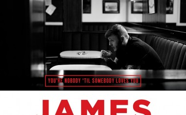 JAMES ARTHUR : You're Nobody 'Til Somebody Loves You