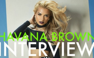 INTERVIEW : Havana Brown