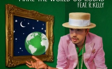 DJ CASSIDY FTG. R KELLY : Make The World Go Round