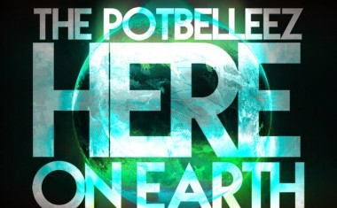 POTBELLEEZ ARE HERE... ON EARTH
