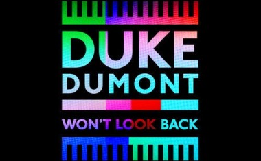 DUKE DUMONT : Won't Look Back