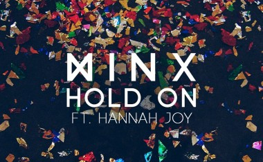 LISTEN : Minx ftg. Hannah Joy - Hold On