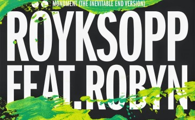 RÖYKSOPP FTG. ROBYN : Monument (The Inevitable End Version)