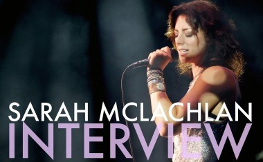 INTERVIEW : Sarah McLachlan