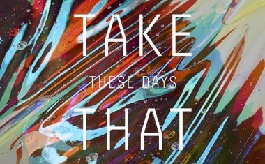 TAKE THAT : These Days