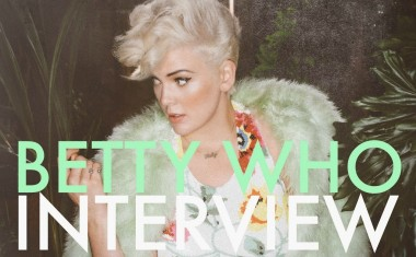 INTERVIEW : Betty Who