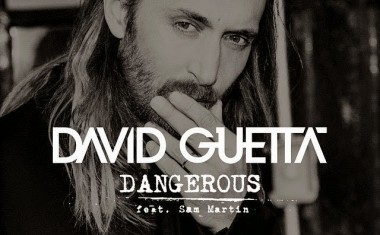 DAVID GUETTA FTG. SAM MARTIN : Dangerous