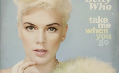 ALBUM REVIEW : Betty Who - Take Me When You Go