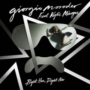 GIORGIO MORODER KYLIE MINOGUE RIGHT HERE RIGHT NOW