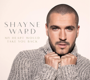 Shayne Ward My Heart Would Take You Back