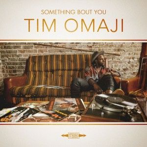 Tim Omaji Something Bout You