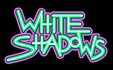WHITE SHADOWS : Give Up Give Out Give In