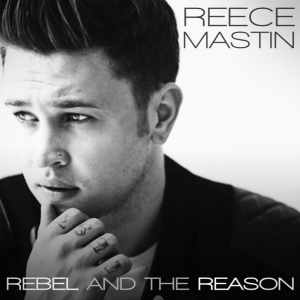 Reece-Mastin-Rebel-And-The-Reason