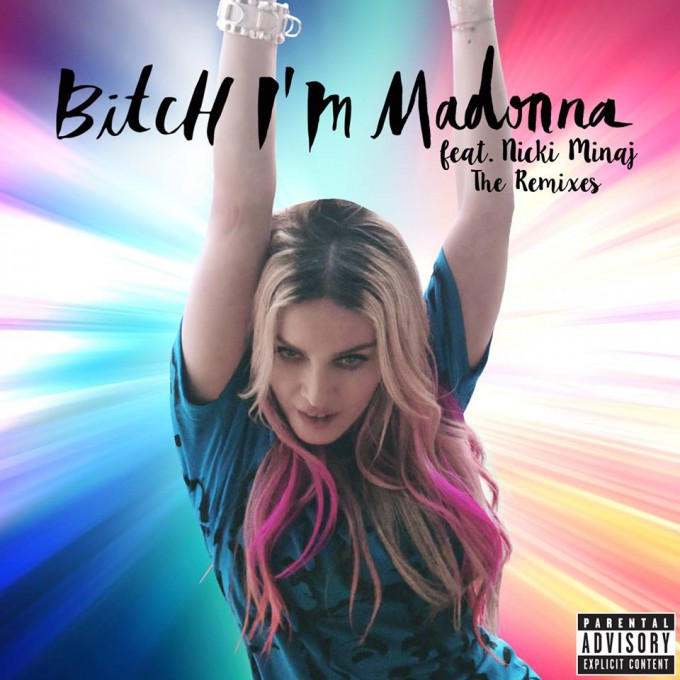 Bitch I'm Madonna remixes