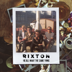 Rixton We All Want The Same Thing