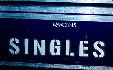 MAROON 5 SERVES UP SINGLES