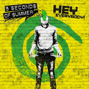 5 Seconds Of Summer Hey Everybody