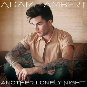 Adam Lambert Another Lonely Night