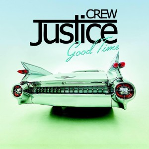 JUSTICE CREW GOOD TIME