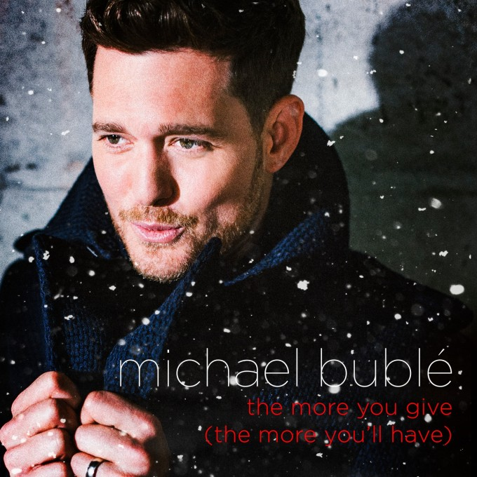 Michael Buble The More You Give (The More You'll Have)