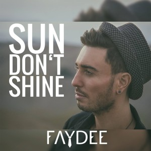 Faydee Sun Don't Shine